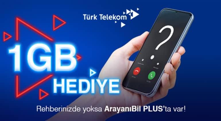 Türk Telekom ArayanıBil Plus Hediye 1 GB İnternet Kampanyası