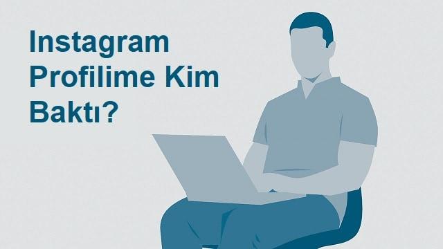 Instagram Profilime Kimlerin Baktığını Öğrenebilir miyim?