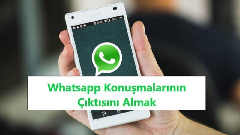 Whatsapp Konuşmalarının Çıktısını Almak