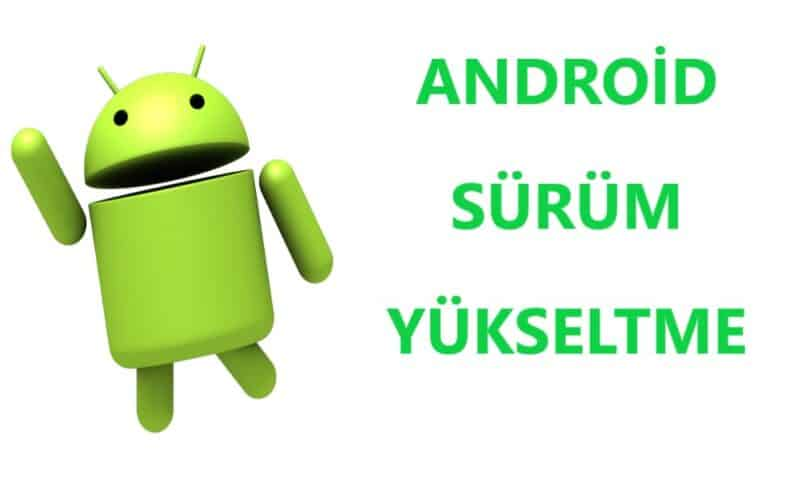 Android Sürüm Yükseltme 2021