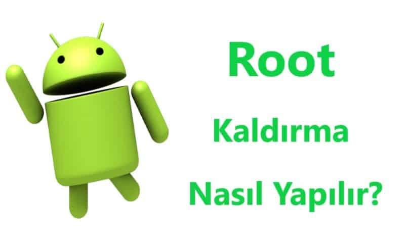 Root Kaldırma Nasıl Yapılır? (Resimli Anlatım)