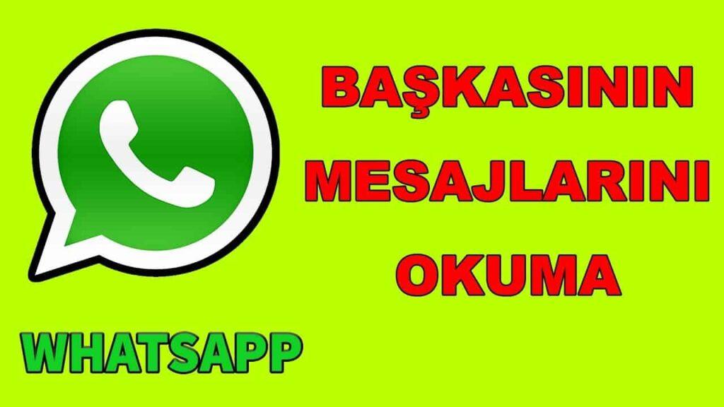 Başkasının Whatsapp Mesajlarını Okuma 2021